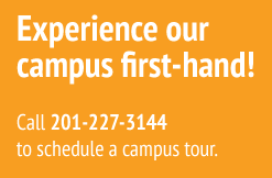 Experience our campus first-hand.  Call 201-227-3144 to schedule a campus tour.